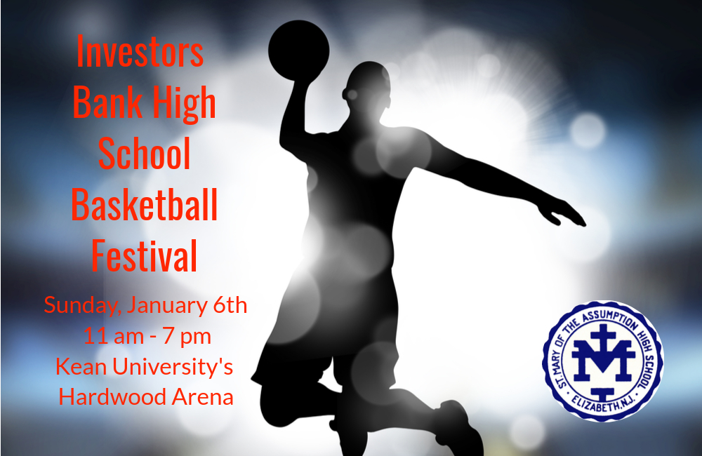 Investors Bank H.S. Basketball Festival – Sunday 1/6 @11-7pm